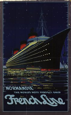 "SS Normandie, 1935, ""The World's Most Perfect Ship""."
