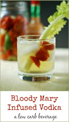 Vodka infused with peppers, tomatoes, celery, garlic and more for a low carb alternative to a Bloody Mary.
