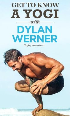 You may know Dylan Werner from his amazing, jaw dropping YouTube videos, his killer online yoga classes on CodyApp.com, or if you're one of the really lucky ones you may have taken one of his classes in the Los Angeles area or at some yoga retreat in a far off and I'm sure beautiful land.
