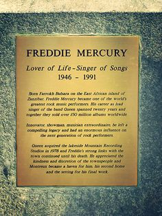 Freddie Mercury  His talent and life reflect the truth of the saying on the plack