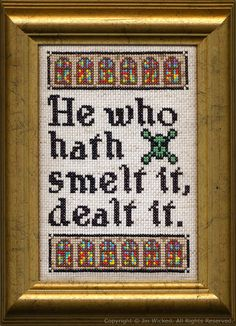 He who hath smelt it dealt it. I think this would be great in a bathroom!