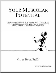 Your Bodybuilding Potential: Natural and chemical. including tables for weight accrdoing to body structure and type