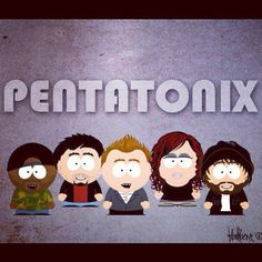 Pentatonix, South Park Style