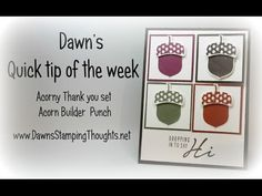 Dawn's Quick tip of the week ~ Acorny Thank you & Acorn Builder punch (Dawns stamping thoughts Stampin'Up! Demonstrator Stamping Videos Stamp Workshop Classes Scissor Charms Paper Crafts)