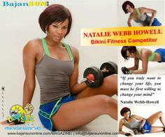 """""""If you truly want to change your life, you must be first willing to change your mind"""" ~ Natalie Webb-Howell   Read more in the #BajanSunMagazine #NatalieWebbHowell #Aspire #Inspire #Motivate #Entrepreneurs #Fitness #Bikini #Model   Photo Credit: Groover Images  www.bajansunonline.com/magazine or www.issuu.com/BajanSun"""