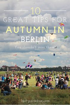 10 great tips for autumn in Berlin. Weather is rainy and cold and you don't know what to do in Berlin? I have 10 tips for you for an unforgetable weekend!