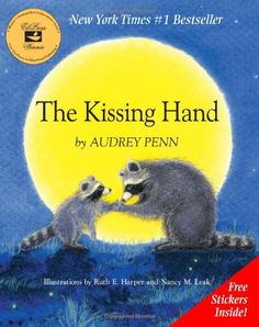 The Kissing Hand by Audrey Penn: Chester Raccoon doesn't want to got to school---he wants to stay home with his mother... #Books #Kids #New_Experiences