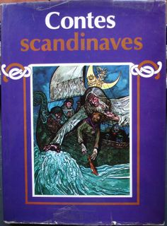 Josef Liesler Contes Scandinaves Milos Maly Gründ Légendes et Contes de Tous les Pays rééd. 1976 Cartonnage toilé décoré avec jaquette illustrée.