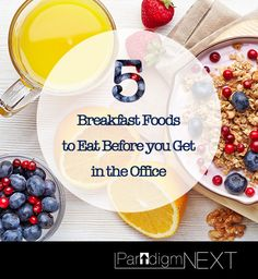 5 Breakfast Foods to Eat Before you Get in the Office