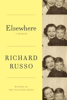 """""""Leave it to Richard Russo to be able to write about his very difficult mother in a way that is  loving, poignant, heartbreaking and real. I fell in love with Mr. Russo's writing when I read  """"Nobody's Fool""""...remain a huge fan after reading this complicated memoir""""- Kathryn"""