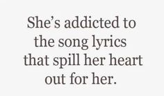 This is so me!!! I'm afraid to share my feelings with my friends cause I'm afraid they will judge me or make fun of me for feeling that way. So I tell them to listen to a song that describes how I'm feeling and they listen to it but I don't know if they get the point I'm trying to make by doing that. Still I'm obsessed with song lyrics because they are just amazing!!! Music is my life!! I don't know if I could go a day without music!!