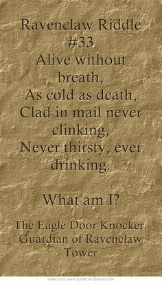 Ravenclaw riddle #33