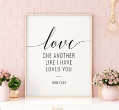 Love One Another Like I Have Loved You Printable Art, John Love Scripture Signs, Wedding Bibl Love Scriptures, Scripture Signs, Printable Bible Verses, Printable Quotes, Printable Art, Printables, Motivational Wall Art, Inspirational Posters, Printing Websites