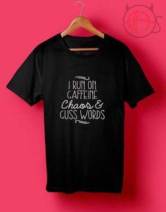 I Run On Caffeine T Shirt //Price: $14.50