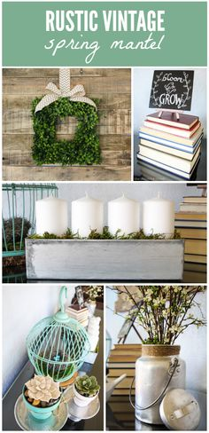 Rustic Vintage Spring Mantel via thinkingcloset.com. So many of these items are such a great foundation for year-round mantel decor...and you can just add seasonal elements to change it up! Also, did you ever see anything so cute as those felt succulents?