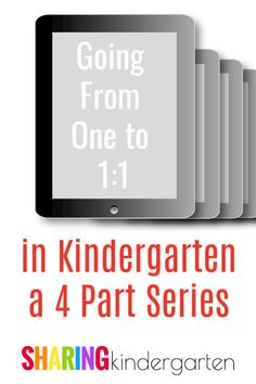 Going From One to 1:1 in Kindergarten: Part 4 - Sharing Kindergarten