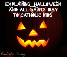 """An explanation to kids of how All Saints' Day is related to Halloween, and also an explanation for Catholic kids as to why there is """"scary"""" Halloween stuff. Check it out!"""