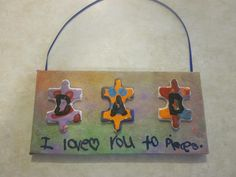"""I made this fathers day craft with my son.  """"Dad I Love You To Pieces"""" Plaque"""