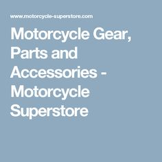 Motorcycle Gear, Parts and Accessories - Motorcycle Superstore