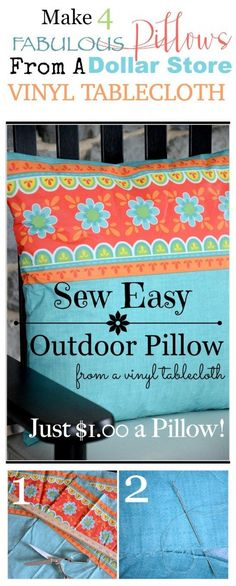 SEW EASY OUTDOOR PILLOWS- Make four pretty pillows from a dollar store vinyl tablecloth!