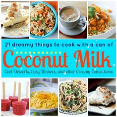 21 things to cook with a can of #Coconutmilk. I want to try them all. Ok, not the curried bananas. #gross #guacala
