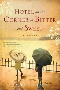 "Read for one my bookclubs...love that my dad calls it ""The Hotel on the corner of Sweet and Sour"""