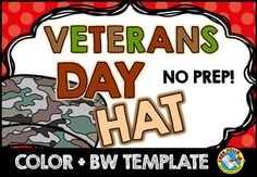 VETERANS DAY HAT CRAFTIVITY  Kids will feel love making and wearing this hat on Veterans Day! This resource contains a cute soldier hat template, both in color and bw. Simply print and go! Children can look at the colored template to color their own hat.
