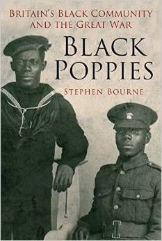 Review of Black Poppies: Britain's Black Community and the Great War. Author Stephen Bourne shows a glimpse of the UK's Black Society during the great war.