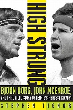 High Strung : Bjorn Borg, John McEnroe, and the Untold Story of Tennis's Fiercest Rivalry by Stephen Tignor Hardcover) for sale online Bjorn Borg, Steve Davis, Vintage Tennis, Page Turner, Best Selling Books, Book Nooks, Sports Illustrated, Tv, Golden Age