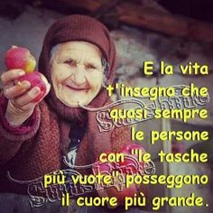 And life teaches you that almost always people with empty pockets have the biggest heart Love Me Quotes, Best Quotes, Funny Quotes, Life Quotes, Italian Vocabulary, Italian Quotes, Quotes About Everything, Life Lessons, Einstein
