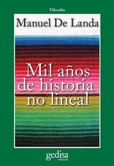 Mil años de historia no lineal / Manuel de Landa. Barcelona : Gedisa, 2011 #novetatsbellesarts #març2017 #CRAIUB #UniBarcelona #UniversitatdeBarcelona