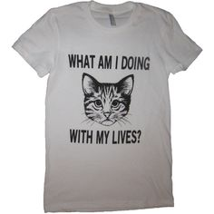 Womens What Am I Doing With My Lives T Shirt Funny Cute Cat Tee Cat... ($19) ❤ liked on Polyvore featuring tops, t-shirts, blue, women's clothing, shirts & tops, cat t shirt, t shirts, fitted t shirts and cat print top