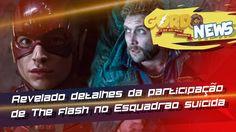 Esquadrão Suicida - Revelado como vai ser a participação do Flash