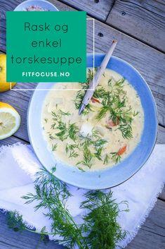 En rask og enkel torskesuppe fra Fitfocuse; perfekt til både hverdag og fest | Sunn middag | Sommeroppskrifter | Sunne oppskrifter | Lavkarbo oppskrifter | Sunn lunsj