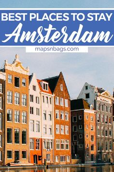 Your complete guide on where to stay in Amsterdam by a local! In this article, we talk about the best places to stay in Amsterdam as well as the neighborhoods that are perfect for each type of traveler. Read this post when planning your Amsterdam itinerary. Happy travels! | best neighborhoods to stay in Amsterdam | hotels in Amsterdam | traveling to Amsterdam | Amsterdam hotels | Hostels in Amsterdam #mapsnbags #Amsterdam