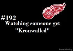 "really want to see this in person ""you got Kronwalled son!!!"""
