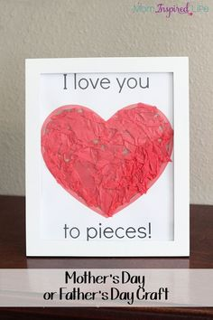 I love you to pieces heart craft for Mother's Day and Father's Day. A cute kid-made gift idea.