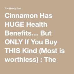 Cinnamon Has HUGE Health Benefits… But ONLY If You Buy THIS Kind (Most is worthless) : The Hearty Soul