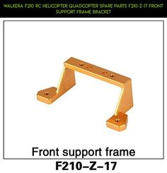 Walkera F210 RC Helicopter Quadcopter spare parts F210-Z-17 Front Support Frame Bracket #kit #walkera #gadgets #camera #technology #drone #parts #parts #fpv #racing #shopping #plans #products #tech