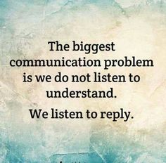 so true! So often, I'm forming my reply while you're talking.