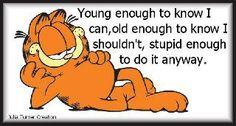 Nobody can say it like good 'ol Garfield :)
