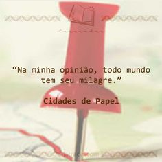 Livro - Cidades de Papel Sad Life Quotes, New Quotes, Family Quotes, Music Quotes, Book Quotes, Funny Quotes, Inspirational Quotes, John Green Paper Towns, Sad Wallpaper