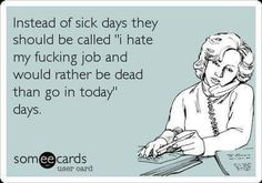 Job Quotes, Crazy Quotes, Life Quotes, Sarcastic Quotes, Funny Quotes, Qoutes, Hate Job, Someecards Funny, Sarcasm Humor