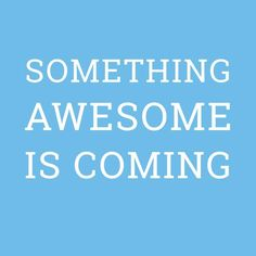 something awesome is coming // new // goals // amazing quotes // weekly goals //