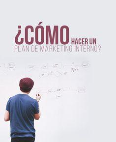 ¿Cómo hacer un plan de marketing interno? | #Comunicación #Interna
