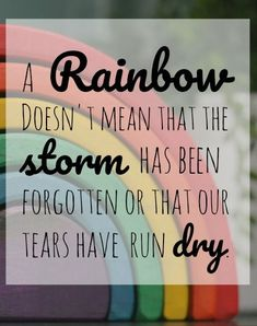Babies - A Rainbow doesn't mean that the storm has been forgotten or that our tears have run dry. For the best unicorn & rainbow art and tees, visit - the home of original design. Plus for every purchase we plant trees - visit our store for more info Rainbow Baby Quotes, Rainbow Quote, Rainbow Art, Rainbow Baby Meaning, Rainbow Unicorn, Pregnancy After Loss, Pregnancy And Infant Loss, Pregnancy Info, Miscarriage Quotes