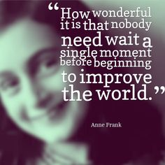 In 2014, I will use my moments to improve the world.