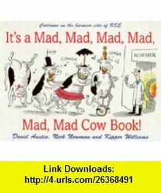 Its Mad, Mad, Mad, Mad, Mad, Mad Cow Book (9780575602311) David Austin, Nick Newman, Kipper Williams , ISBN-10: 0575602317  , ISBN-13: 978-0575602311 ,  , tutorials , pdf , ebook , torrent , downloads , rapidshare , filesonic , hotfile , megaupload , fileserve David Austin, Books Online, Cow, Tutorials, Memes, Meme, Wizards, Teaching