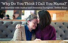 Author and dementia caregiver, Debbie Keys, releases her first book which discusses the reality of caring for a mother with dementia.