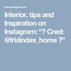"""Interior, tips and Inspiration on Instagram: """"✨ Cred: @frklindas_home ✨"""""""